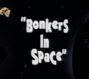 Bonkers in Space