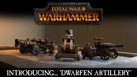 CuBaN VeRcEttI/La artillería de la raza de los Enanos en Total War: Warhammer