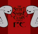 The Secret Snake Club vs P.E.