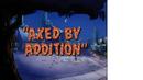 AxedByAddition.png