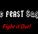 The FEAST Saga: Fight it Out!