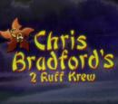 Chris Bradford's 2 Ruff Krew