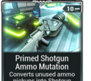 Primed Shotgun Ammo Mutation