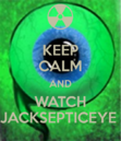 Keep-calm-and-watch-jacksepticeye-6.png