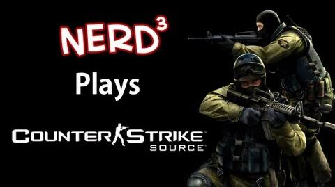Nerd³ Plays... Counter-Strike Source