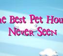 The Best Pet House Never Seen