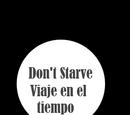 Don't Starve: Viaje en el tiempo(Travel in time)
