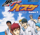 Kuroko no Basket -Replace VI- L'Escursione Dei Miracoli