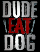 Dude Eat Dog