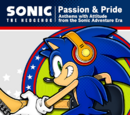 Passion & Pride: Anthems with Attitude from the Sonic Adventure Era