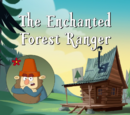 The Enchanted Forest Ranger