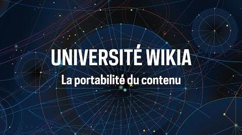 Université Wikia - La portabilité du contenu
