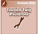 Tousled Twig Pauldrons