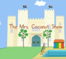 The Mrs. Coconut Show