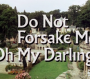 Do Not Forsake Me Oh My Darling (1967 episode)