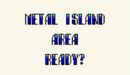 Metal Island.png