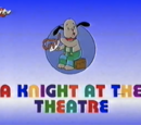 A Knight at the Theatre