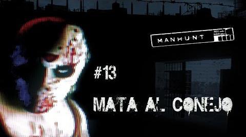 Manhunt Misión 13 - Mata Al Conejo