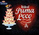 Bride of Puma Loco