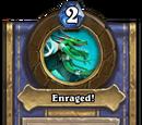 Enraged!