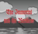 The Inmortal and the Restless