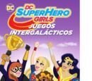 DC Super Hero Girls: Juegos intergalácticos
