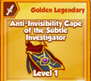 Anti-Invisibility Cape of the Subtle Investigator (Golden Legendary)