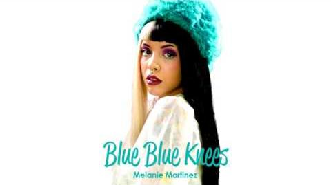 Melanie Martinez - Blue Knees (Full HQ)