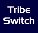 Tribe Switch