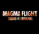 Squad 41 Origins: Magma Flight
