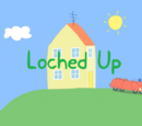 Loched Up