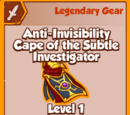 Anti-Invisibility Cape of the Subtle Investigator (Legendary)