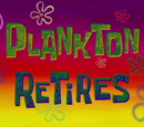 Plankton Retires (transcript)