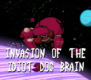 Invasion of the Idiot Dog Brain