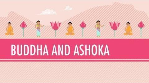 Buddha and Ashoka Crash Course World History 6