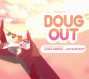 Doug Out/Galeria