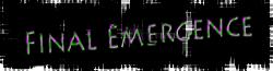 FinalEmergence Wiki