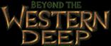 Beyond the Western Deep Wiki