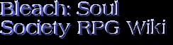 Bleach:Soul Society RPG Wiki