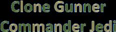 Clone gunner commander jedi's Wiki